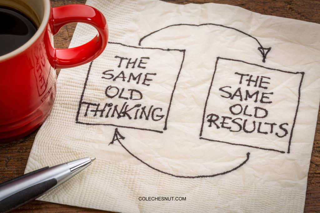 Same old thinking. Same old results.